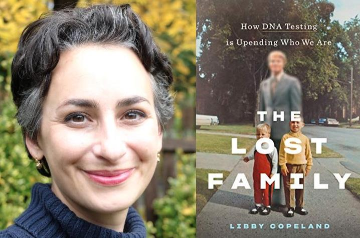 American Ancestors/NEHGS & the Boston Public Library present Libby Copeland with The Lost Family: How DNA Testing is Upending Who We Are - a virtual event in the American Stories, Inspiration Today author series.
