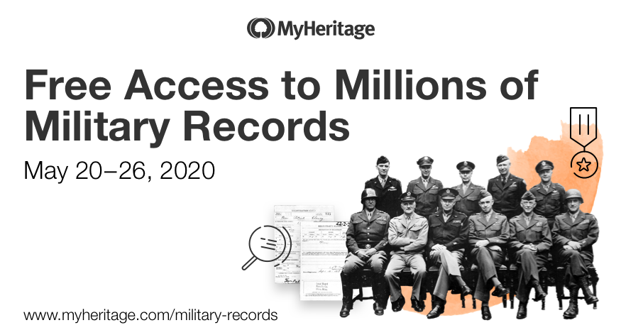"FREE ACCESS to Military Records over Memorial Day Weekend! ""MyHeritage's collection of military records is usually fully accessible only to those with a paid MyHeritage subscription. But from May 20–26, all users will be able to search them, view them, and extract information from them to add to their family trees at no cost."" Click HERE for more information!"