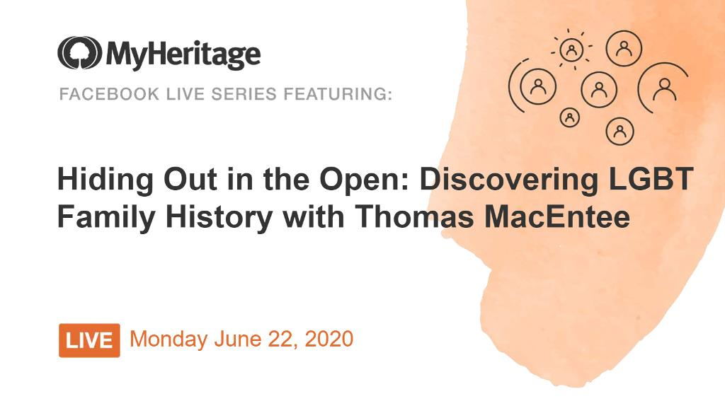 Join MyHeritage and genealogy expert Thomas MacEntee on Monday, June 22nd at 2:00 pm EDT / 1:00 pm CDT for a Facebook LIVE session on LGBT Family History!