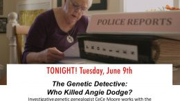 Don't miss Who Killed Angie Dodge? - the next new episode of The Genetic Detective featuring genetic genealogist CeCe Moore and her work with DNA technology