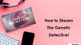 "Here's how to stream ""The Genetic Detective"" online and how you can use your own DNA test data to help solve criminal cold cases!"
