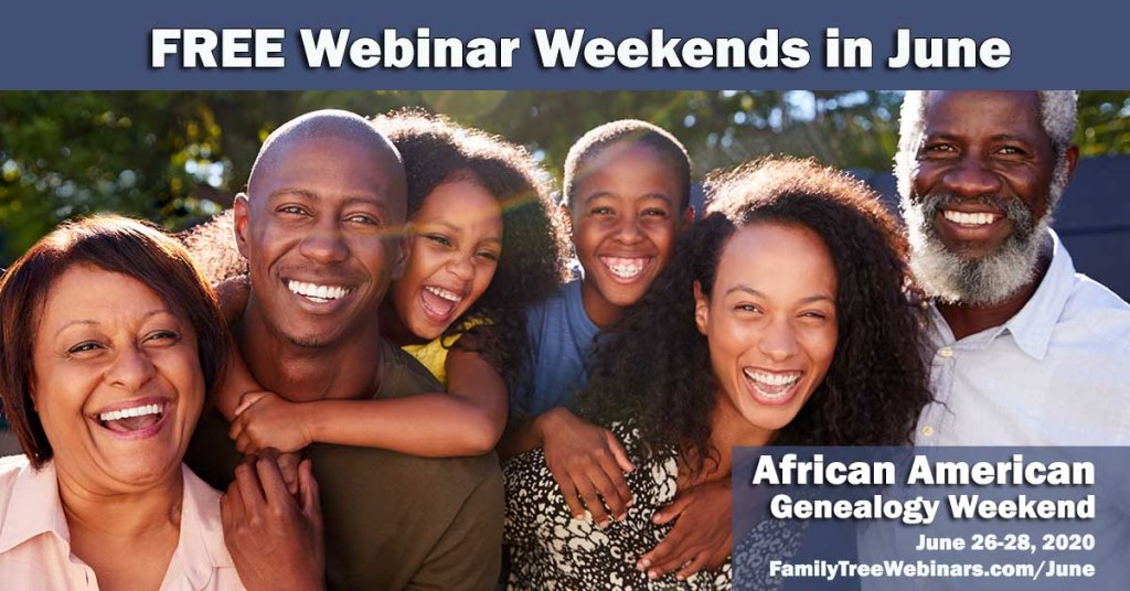 "Once again, Legacy Family Tree has hit it ""out of the ballpark"" with its commitment to bring the best genealogy and family history education to you – and for FREE! This weekend's topic is African-American Genealogy! Up your genealogy game with these AMAZING and FREE online learning classes during Legacy Family Tree's Webinar Weekends in June!"