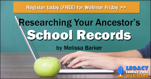 Researching Your Ancestor's School Records http://legacy.familytreewebinars.com/?aid=3076