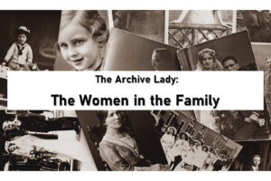 Melissa Barker, aka The Archive Lady, shares her tips and tricks for fully documenting the lives of female ancestors!