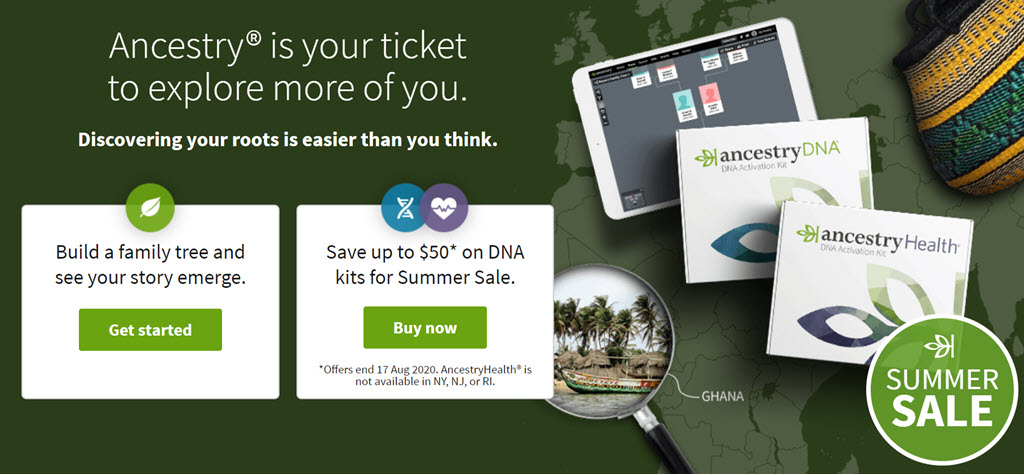 "Save up to 40% on AncestryDNA® during the AncestryDNA Summer Sale! ""Your DNA reveals more than ever before—from your origins to your family's health."" Regularly $99 USD, now through August 17th, you pay just $59 USD! VIEW DETAILS"