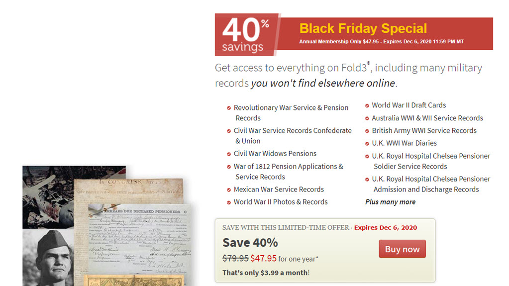Fold3: Save 40% during the Fold3 Black Friday Sale and get access to over 600 MILLION records! Includes over 200 MILLION non-military records including Newspapers and City Directories! Valid through December 6, 2020. SHOP NOW