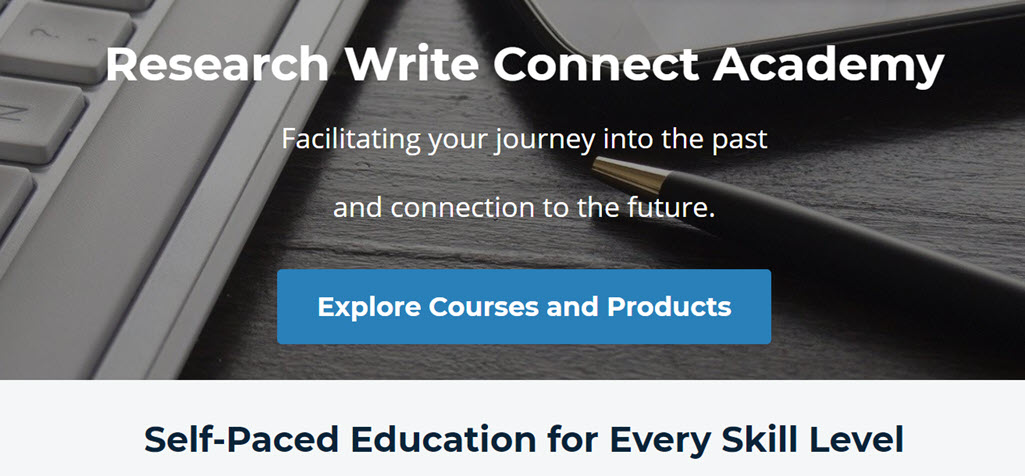 Research Write Connect Academy: BLACK FRIDAY SALE! Save 50% at Research Write Connect Academy! UP your genealogy education and skill set with these amazing ONLINE COURSES from genealogy experts including Lisa Alzo, Sunny Jane Morton, Cheri Hudson Passey, Diana Crisman Smith, Paula-Stuart Warren, and more! Courses cover genealogy research, family history writing ... the knowledge you need to tackle those brick walls! Use promo code SAVE50 at checkout! Sale valid through Monday, November 30th. SHOP NOW