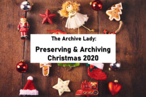 Melissa Barker, The Archive Lady, shares tips and tricks on the best ways to preserve Christmas 2020 including ornaments, cards, and more!