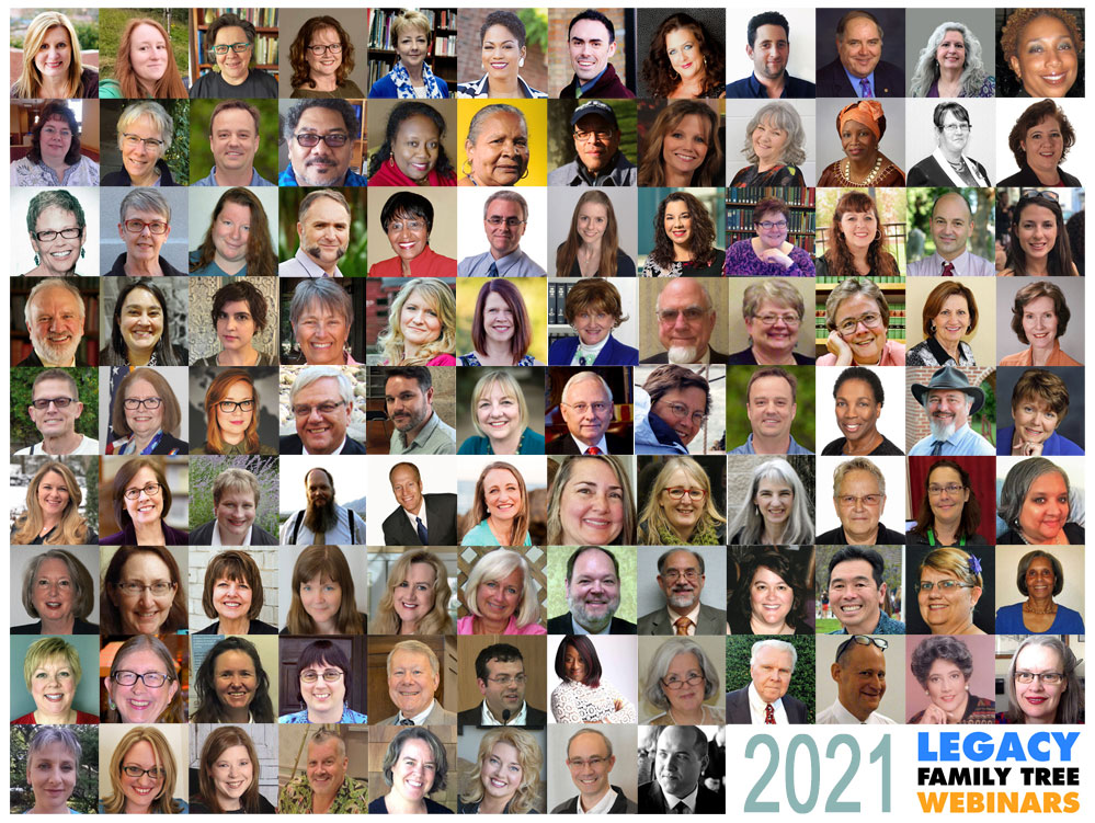"""""""MyHeritage and FamilyTreeWebinars.com are pleased to announce that registration is now open for its 2021 Legacy Family Tree Webinars series, now in its 12th year. Choose from 120 classes from genealogy's leading educators on topics ranging from Prussia to Ireland to Samoa, from Zotero to WordPress, from The National Road to Angel Island to the 1890 census, and from the top 10 DNA do's and don'ts to the genealogy of your house. We are also introducing the brand new """"African Diaspora"""" and """"O Canada"""" series, PLUS we have increased the attendance capacity of live webinars to include up to 3,000 live viewers."""""""
