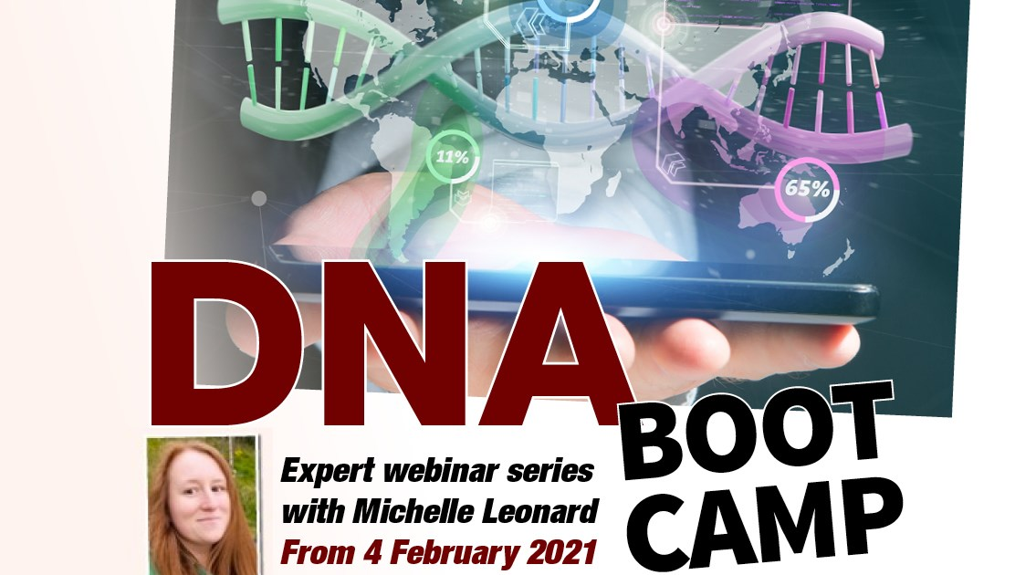 Kickstart your Genealogy New Year and attend DNA Bootcamp with DNA expert Michelle Leonard! Attend 3 webinars, 3 follow-up sessions, DNA pre-course reading, course handouts, and access to recordings for 90 days! Starts February 4th - REGISTER NOW!