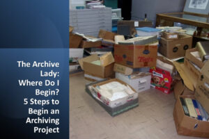 Melissa Barker, The Archive Lady, helps wade through all the overwhelming items we inherit from a parent or family member.