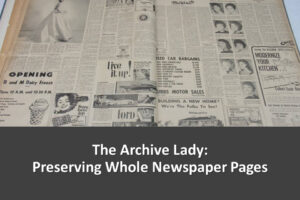 Melissa Barker, The Archive Lady, demonstrates the best ways to preserve an entire newspaper page as a family history resource