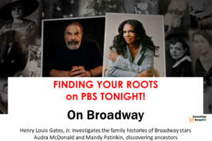 TONIGHT's Finding Your Roots Broadway stars Audra McDonald & Mandy Patinkin discover ancestors whose struggles laid the groundwork for their success.